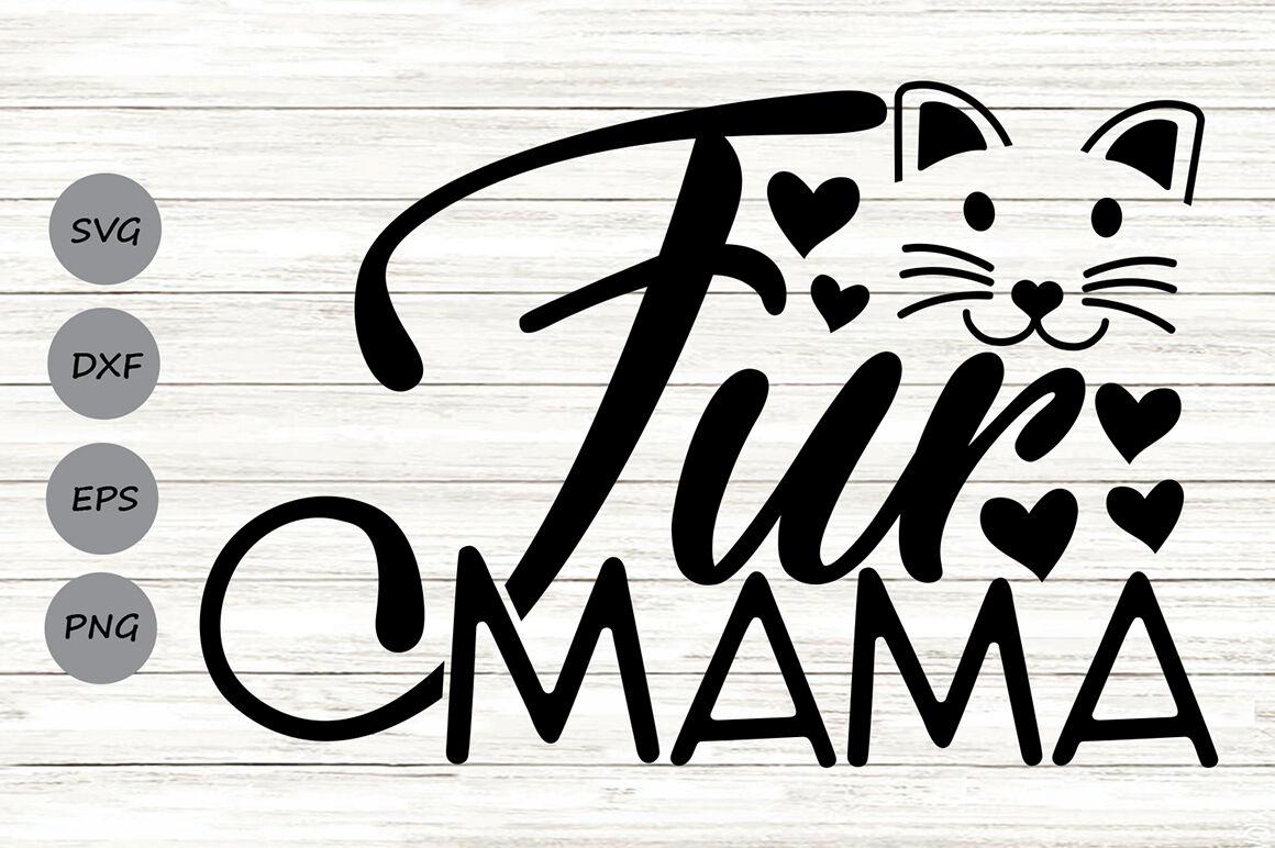 Fur Mama Svg Cat Mom Cat Lover Svg Pet Mom Svg Animal Lover