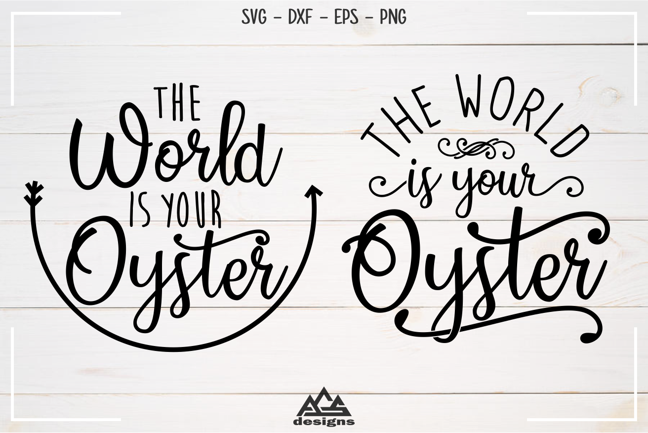 The World Is Your Oyster Svg Design By Agsdesign Thehungryjpeg Com
