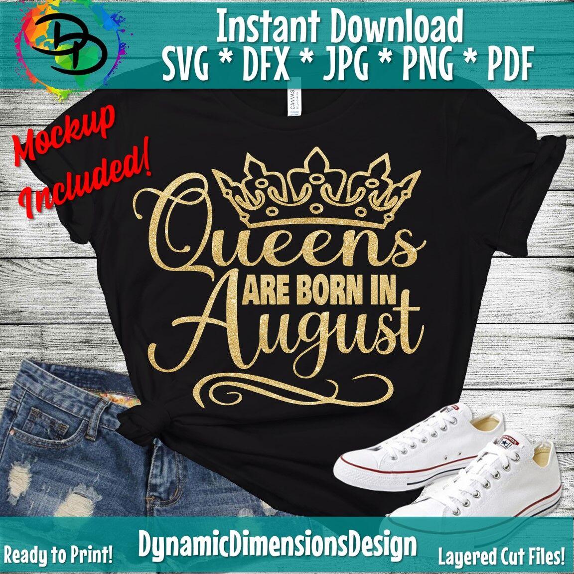 August Girl Svg Queens Are Born Svg August Birthday Svg Women
