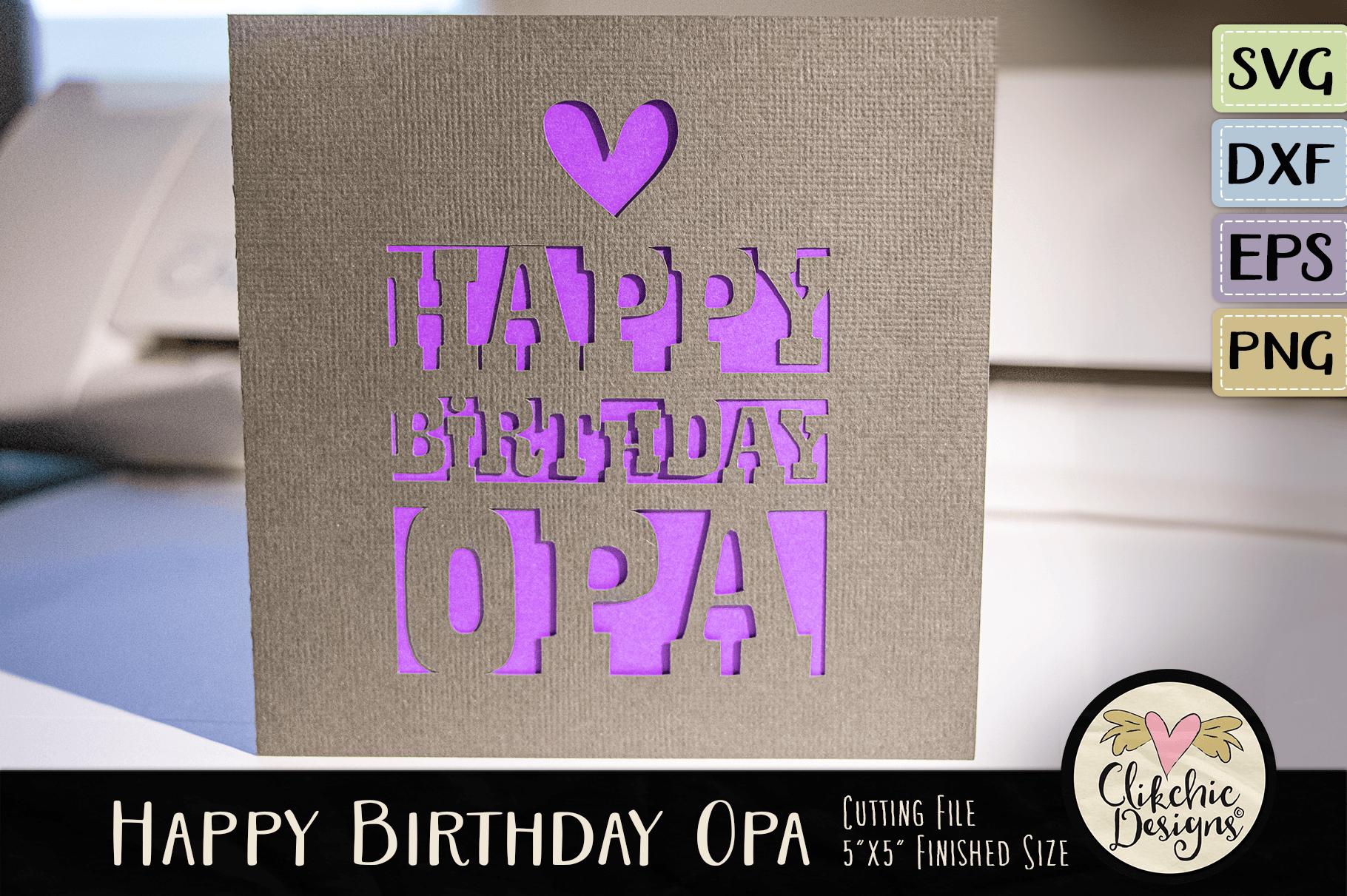 Happy Birthday Opa Card Svg Cutting File By Clikchic Designs