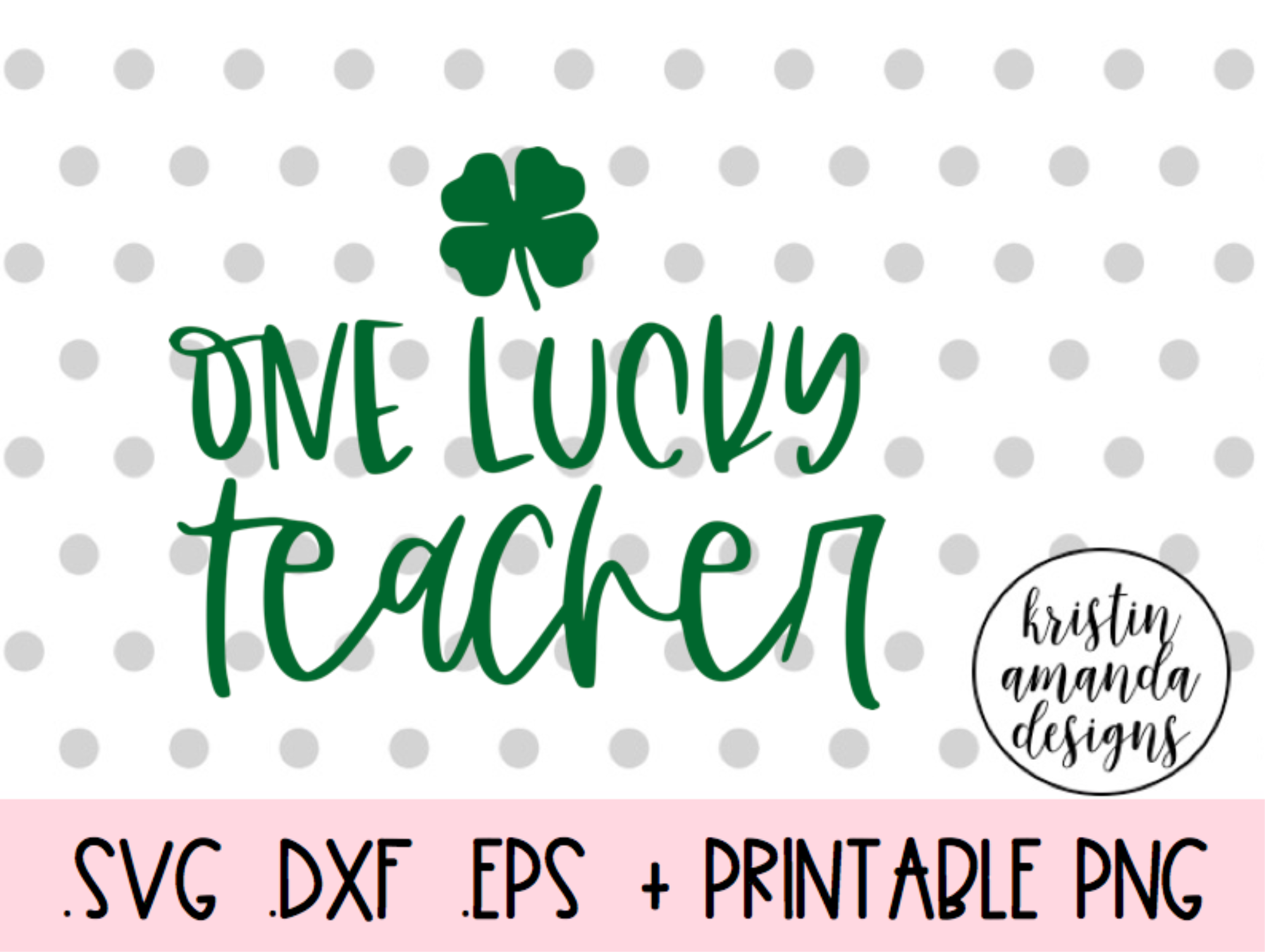 One Lucky Teacher St Patricks Day Svg Dxf Eps Png Cut File Cricut