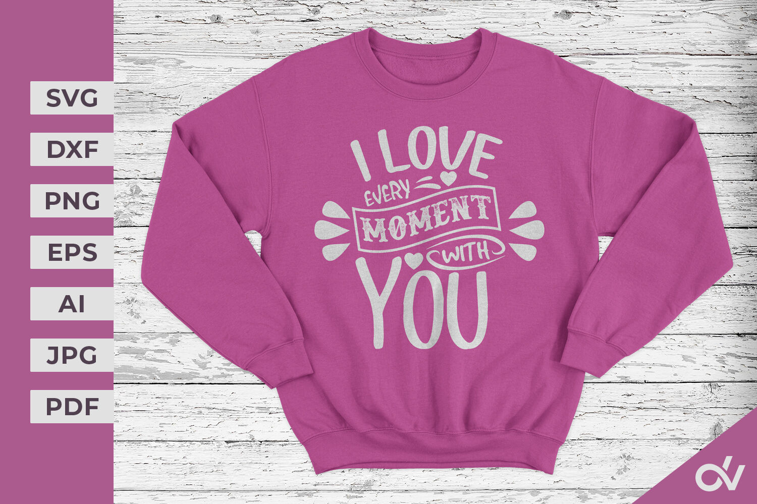 I Love Every Moment With You Valentines Svg By Craftlabsvg