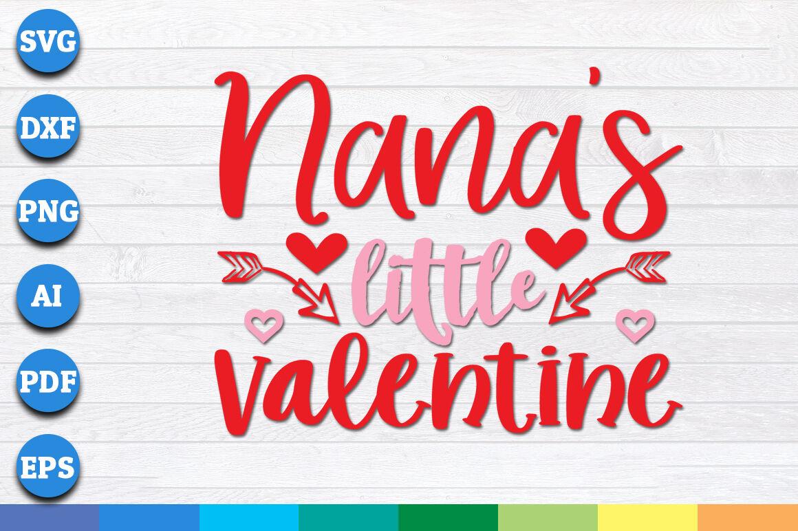 Nana S Little Valentine Svg Valentines Day Svg By Creative Art