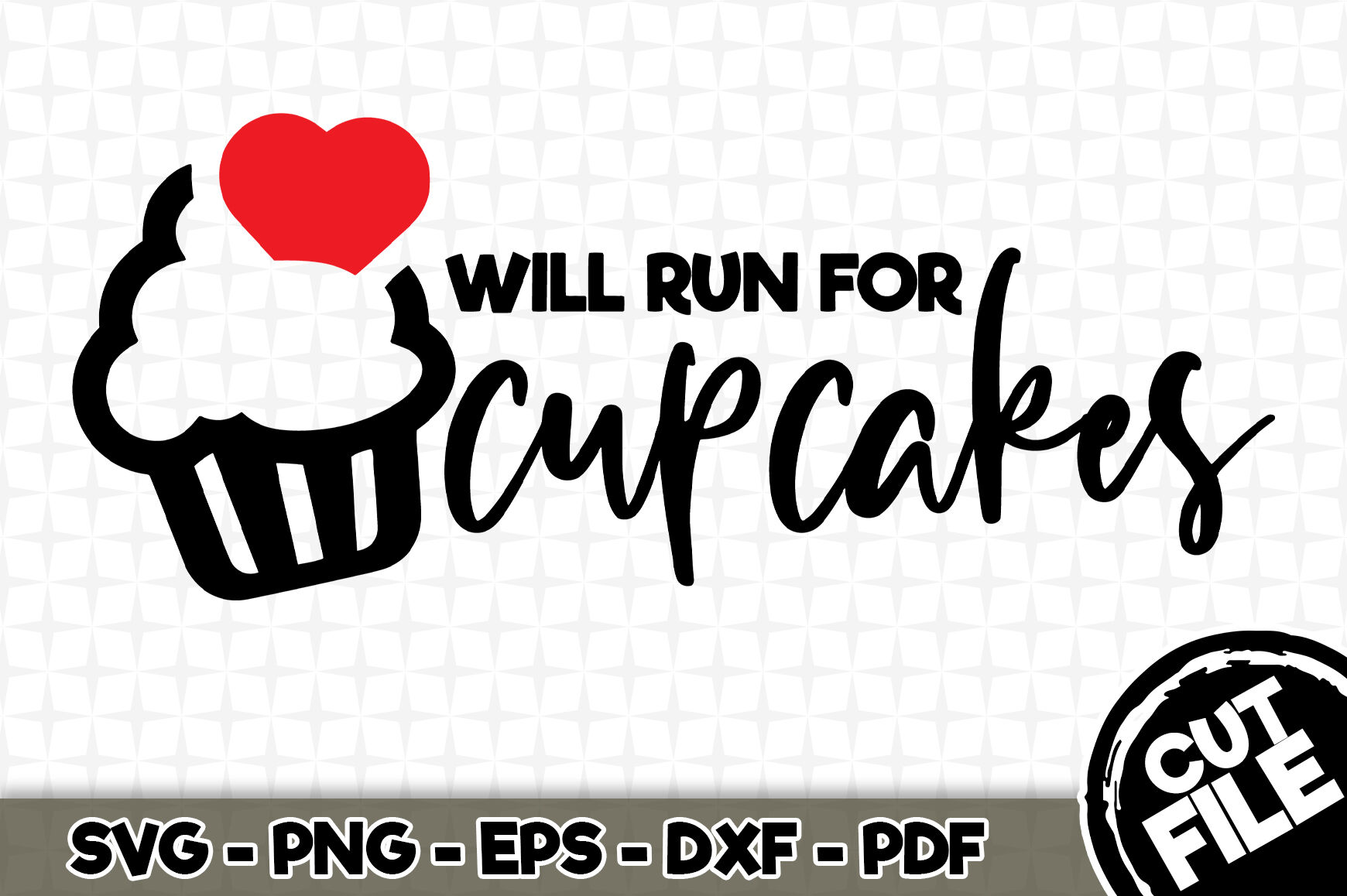 Will Run For Cupcakes Svg Cut File 027 By Svgartsy