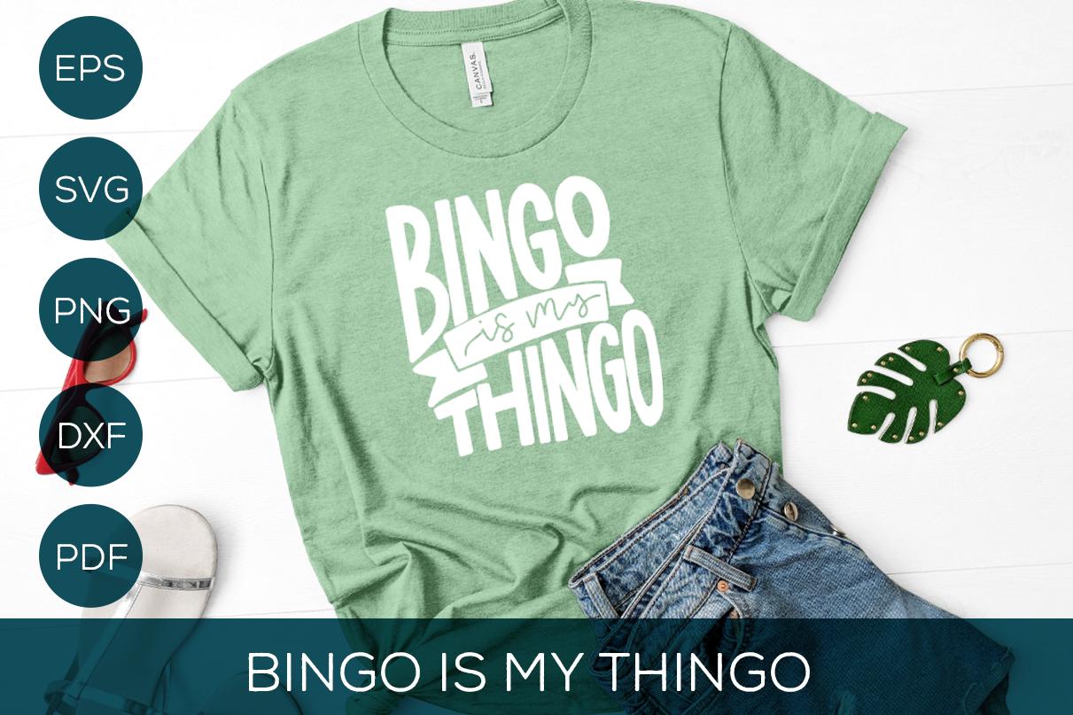 Bingo Svg Cut File Bingo Is My Thingo By The Pretty Letters
