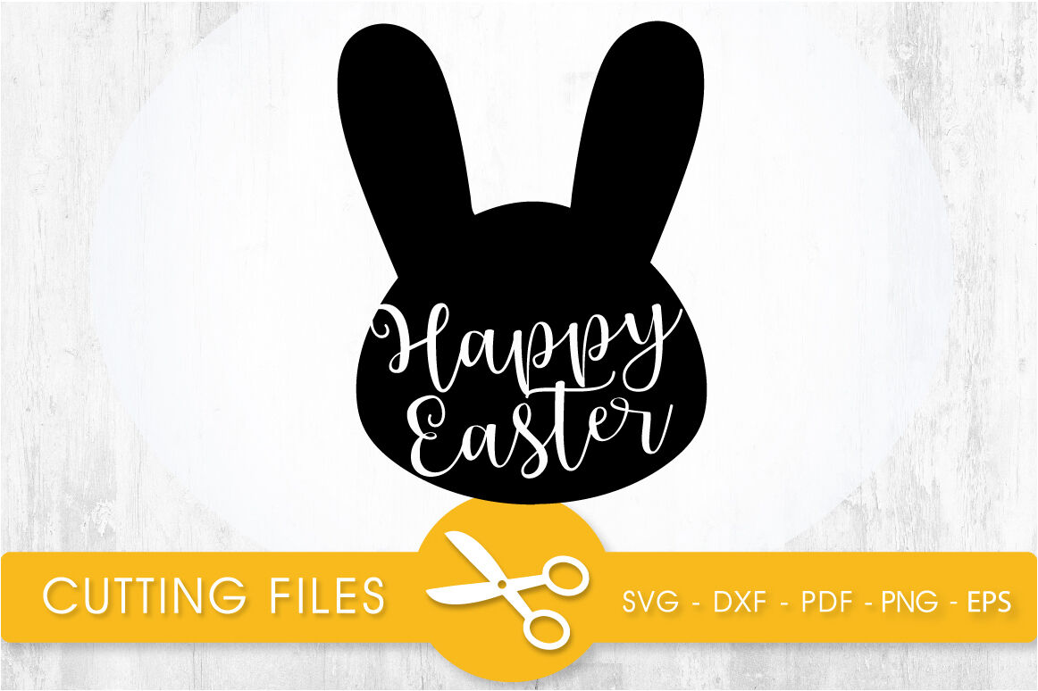 Happy Easter Svg Cutting File Svg Dxf Pdf Eps By