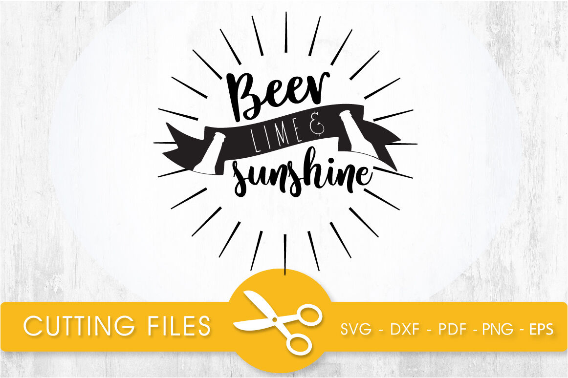 Beer Lime And Sunshine Svg Cutting File Svg Dxf Pdf Eps By