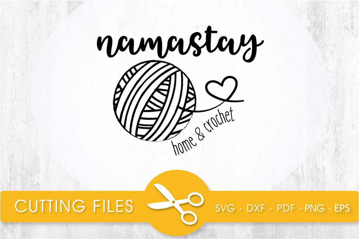 Namastay Home Crochet Svg Cutting File Svg Dxf Pdf Eps By