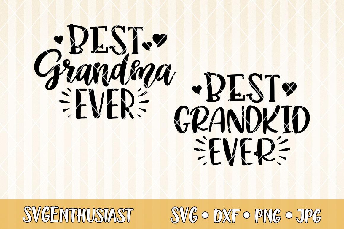 Best Grandma Ever Best Grand Kid Ever Svg Cut File By