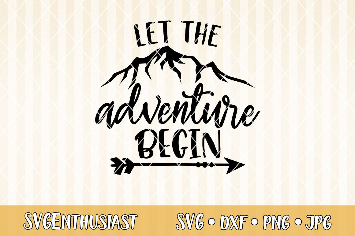Let The Adventure Begin Svg Cut File By Svgenthusiast