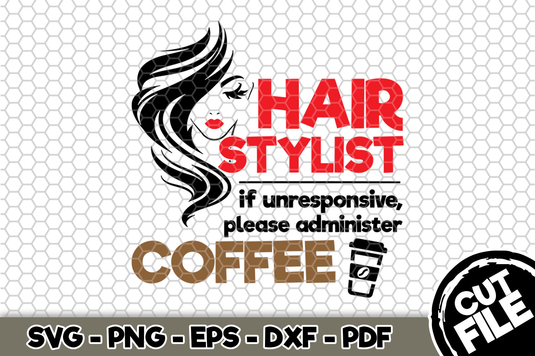 Hair Stylist Please Administer Coffee Svg Cut File N131 By