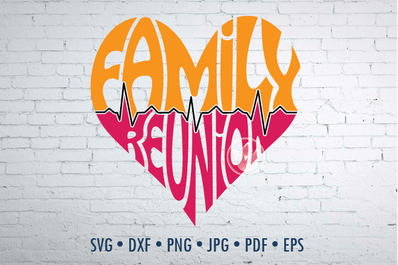 Family Reunion Word Art In Heart Shape Svg Dxf Eps Png Jpg Life