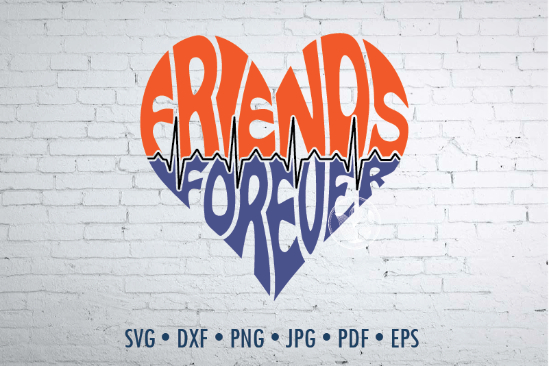 Friends Forever Word Art Svg Dxf Eps Png Jpg Cut File By