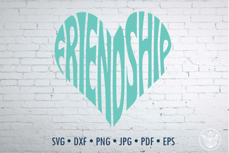 Friendship Word Art Svg Dxf Eps Png Jpg Cut File By Prettydd