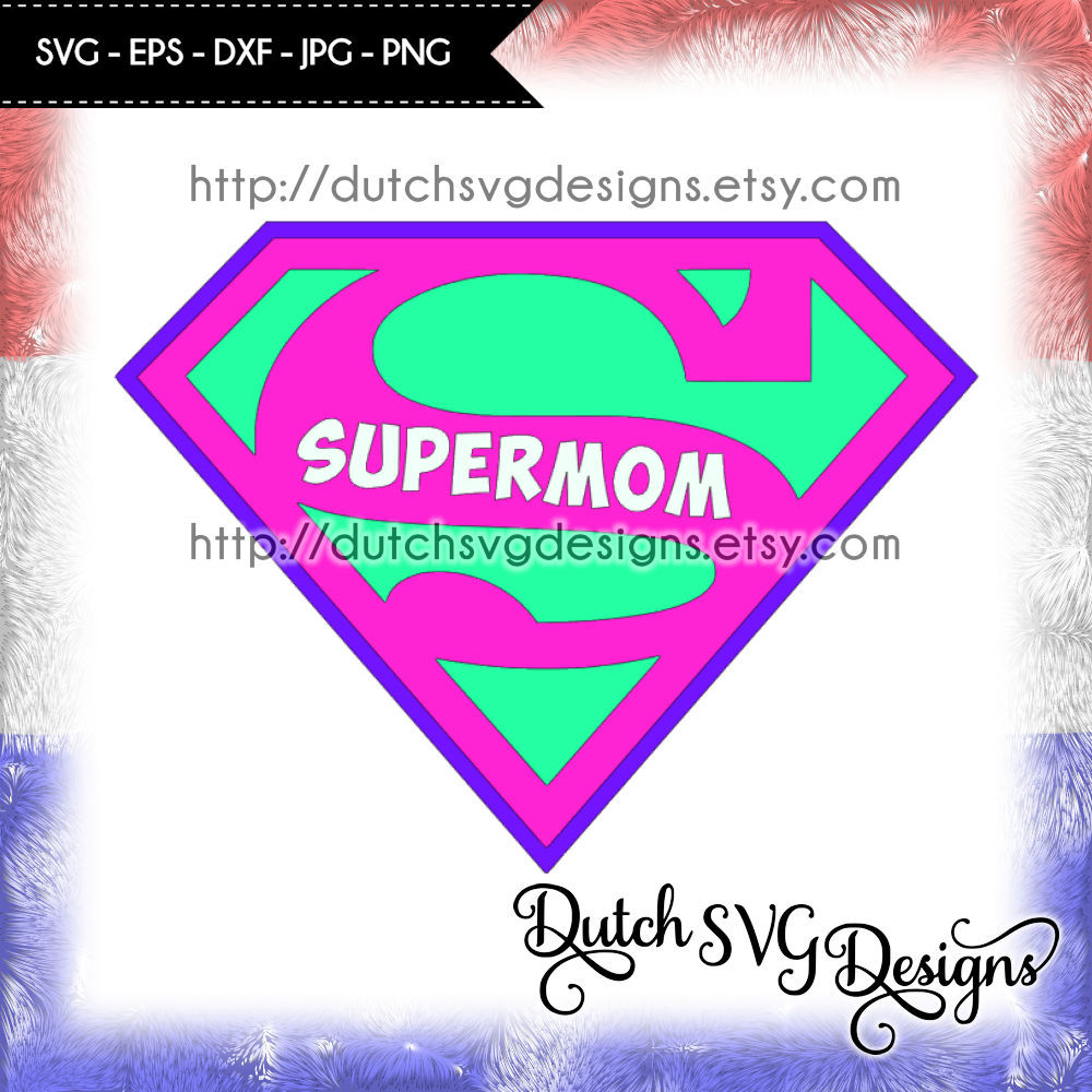 Cutting File Supermom In Jpg Png Svg Eps Dxf Instant Download