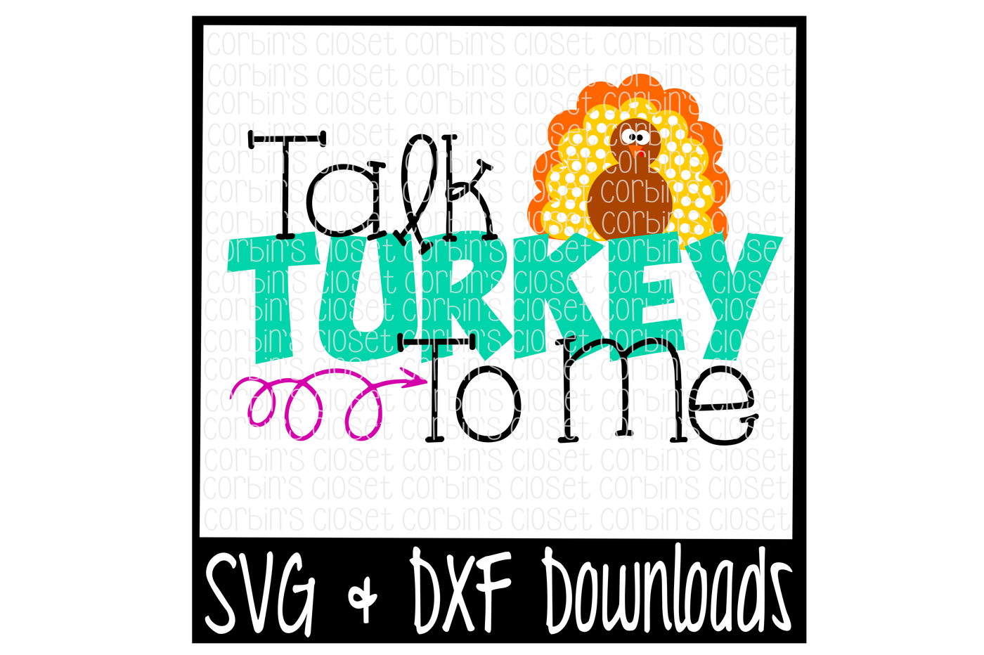 Talk Turkey To Me Cutting File By Corbins Svg Thehungryjpeg Com