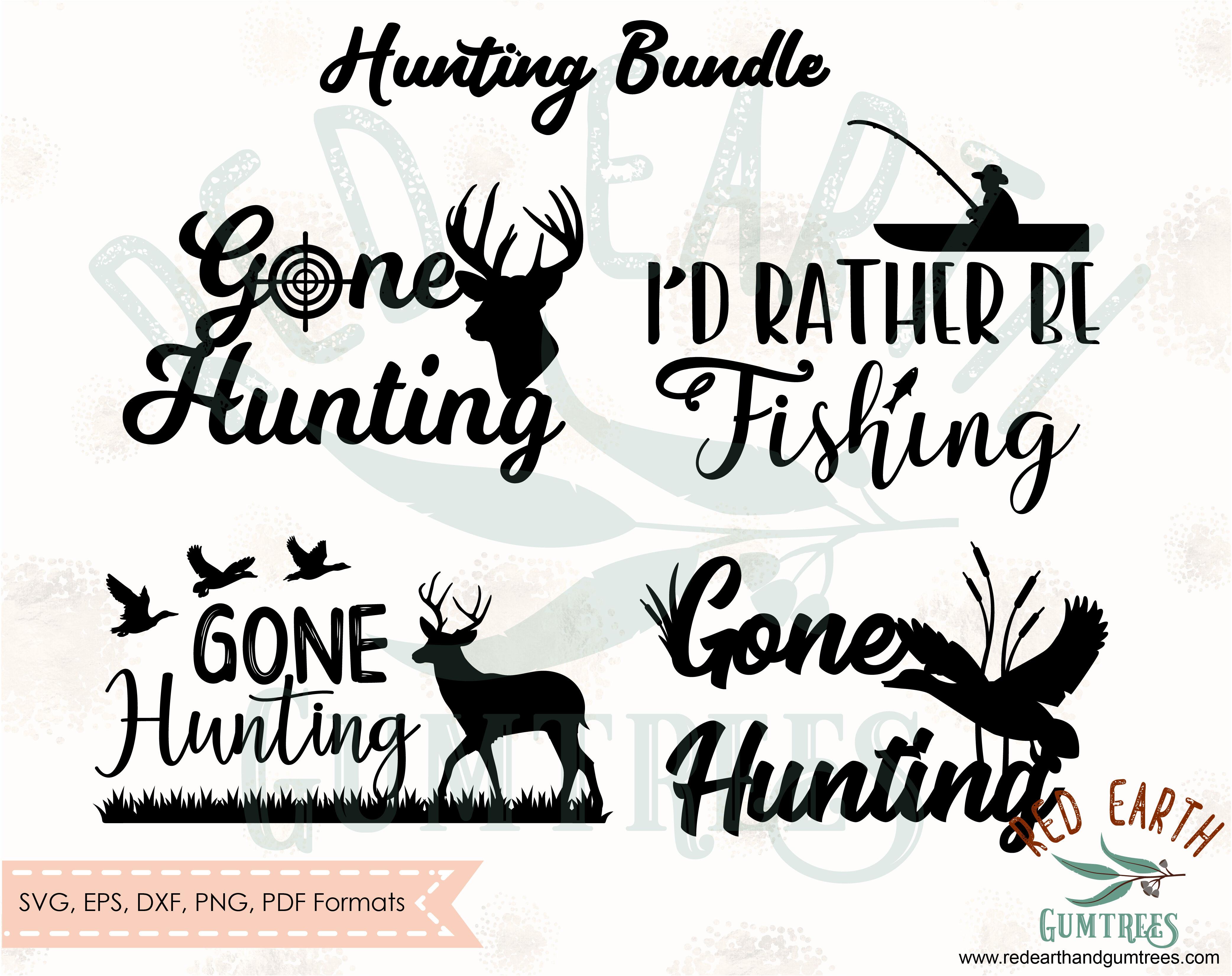 Gone Hunting Bundle Svg I D Rather Be Fishing Gone Duck Deer