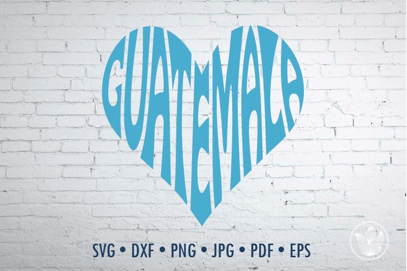 Guatemala Word Art Guatemala Svg Dxf Eps Png Jpg Guatemala Logo