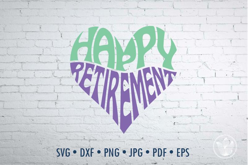 Happy Retirement Word Art Heart Svg Dxf Eps Png Jpg By Prettydd