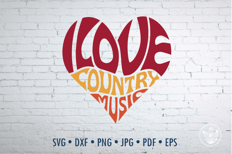 I Love Country Music Word Art Heart Svg Dxf Eps Png Jpg By