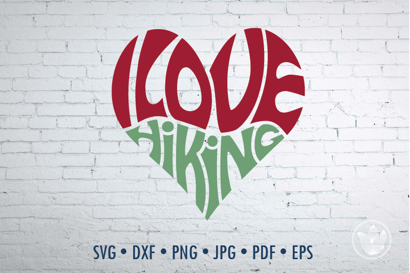 I Love Hiking Word Art Heart Svg Dxf Eps Png Jpg Cut File By