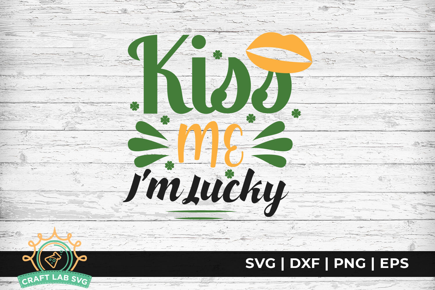Kiss Me I M Lucky St Patrick S Day Svg Cut File By Craftlabsvg