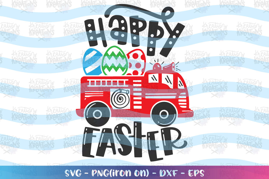 Easter Svg Fire Truck Happy Easter Fire Fighter Car Lorry Kids
