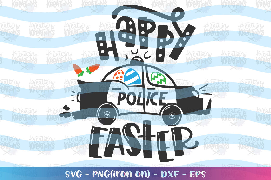 Easter Svg Police Car Svg Happy Easter By Kreationskreations
