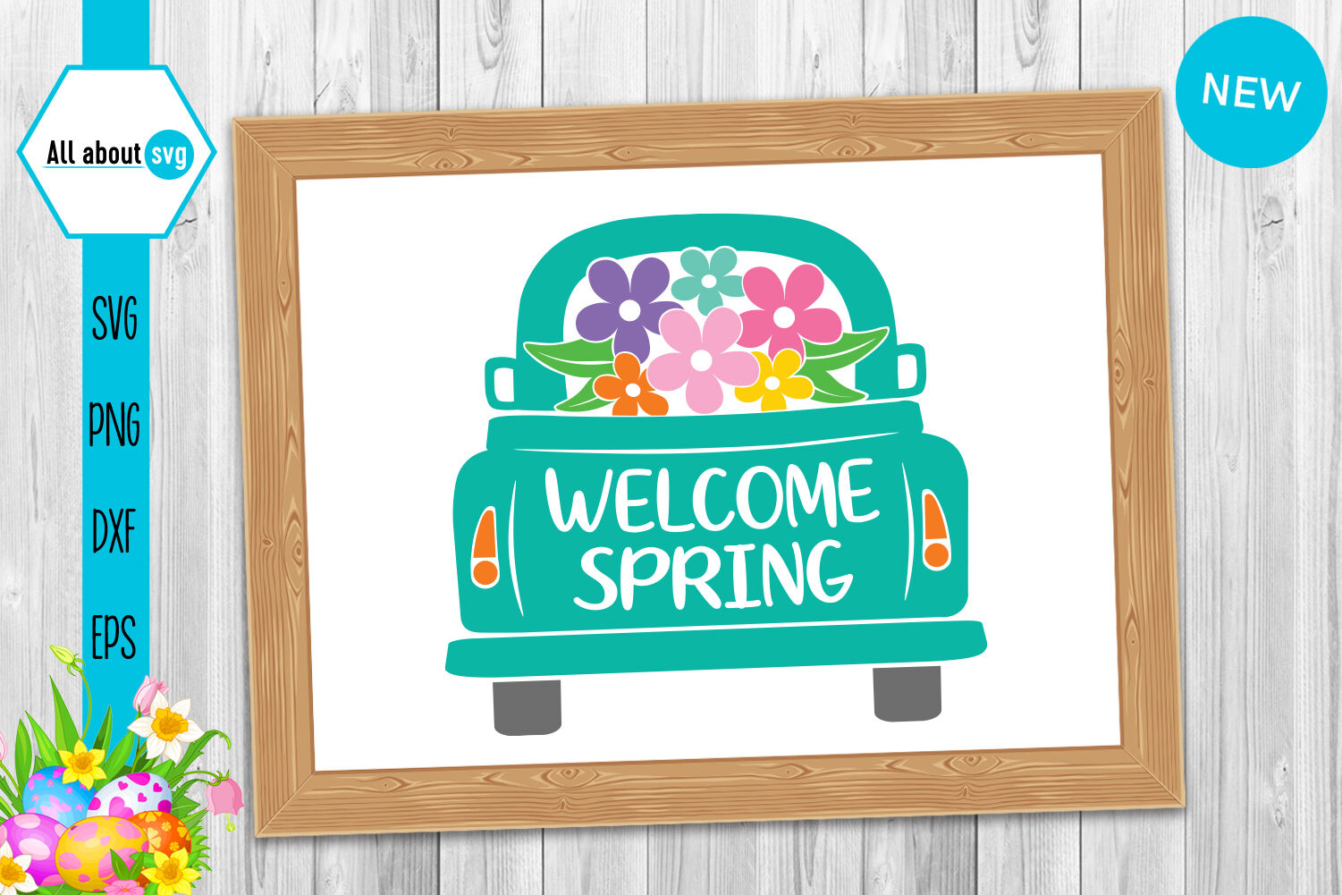 Welcome Spring Truck With Flowers Svg By All About Svg