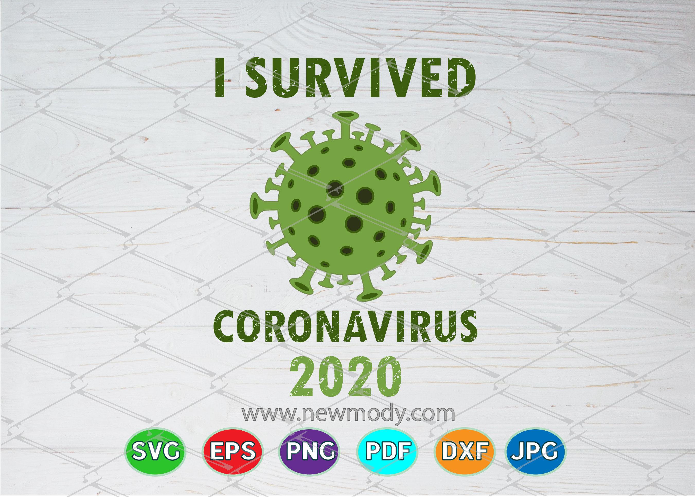 I Survived Coronavirus 2020 Svg Corona Virus Svg By Amittaart