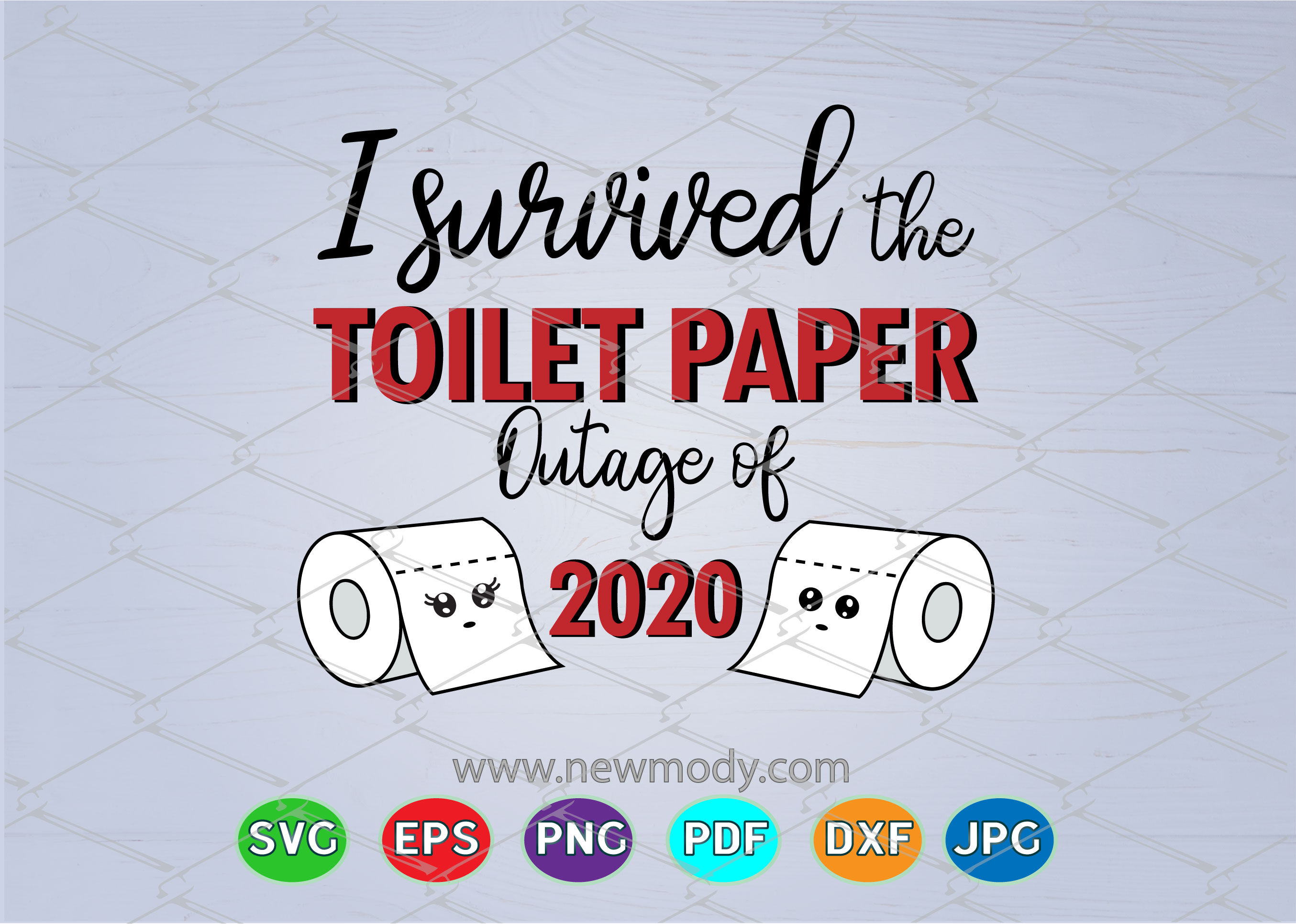 I Survived The Toilet Paper Outage Of 2020 Svg Toilet Paper