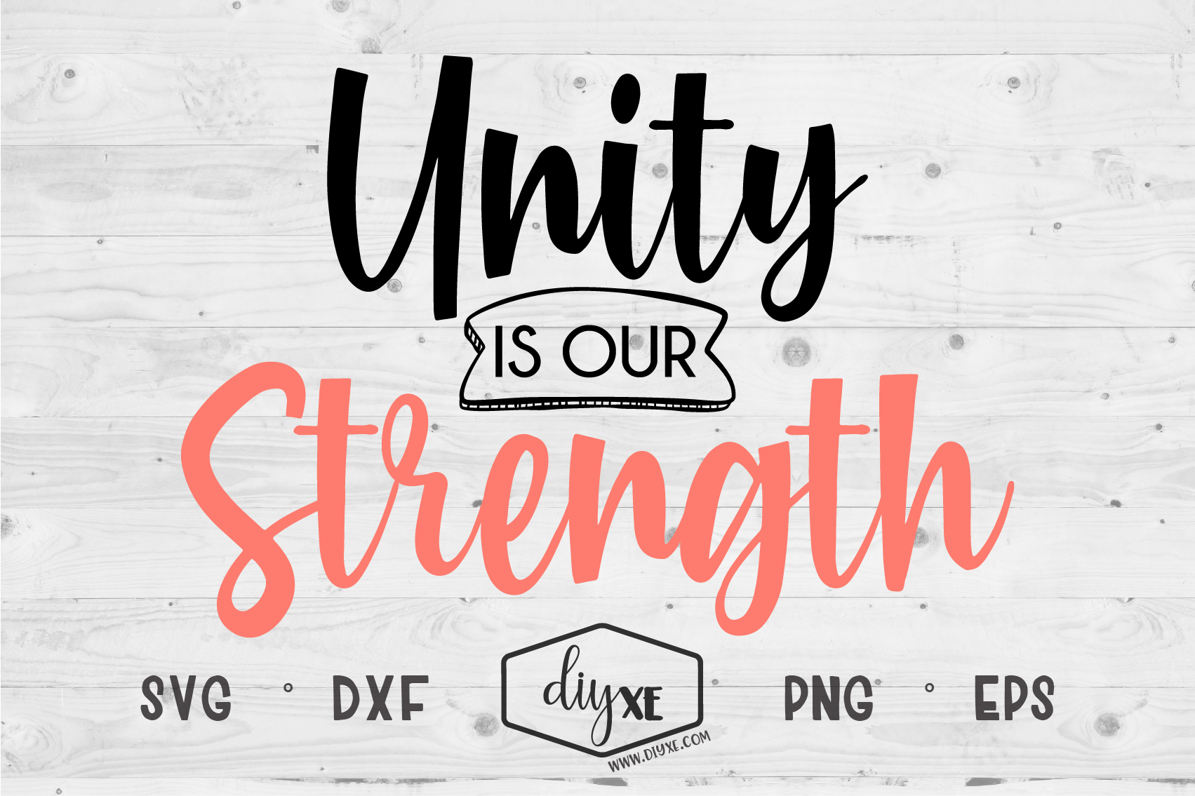 Unity Is Our Strength An Inspirational Svg Cut File By Diyxe