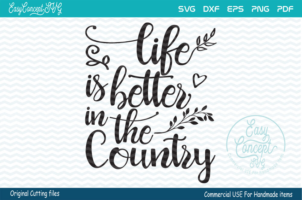 Life Is Better In The Country By Easyconceptsvg Thehungryjpeg Com