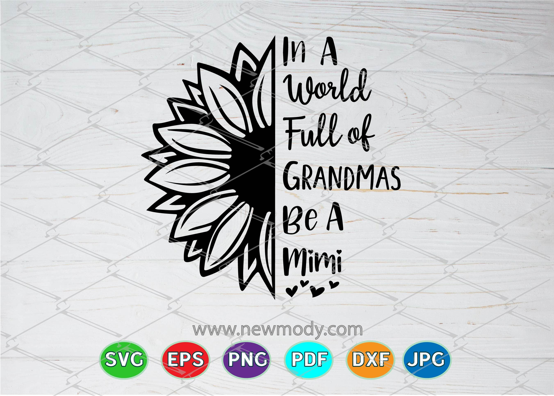 In A World Full Of Grandmas Be A Mimi Svg World Of Grandmas Be