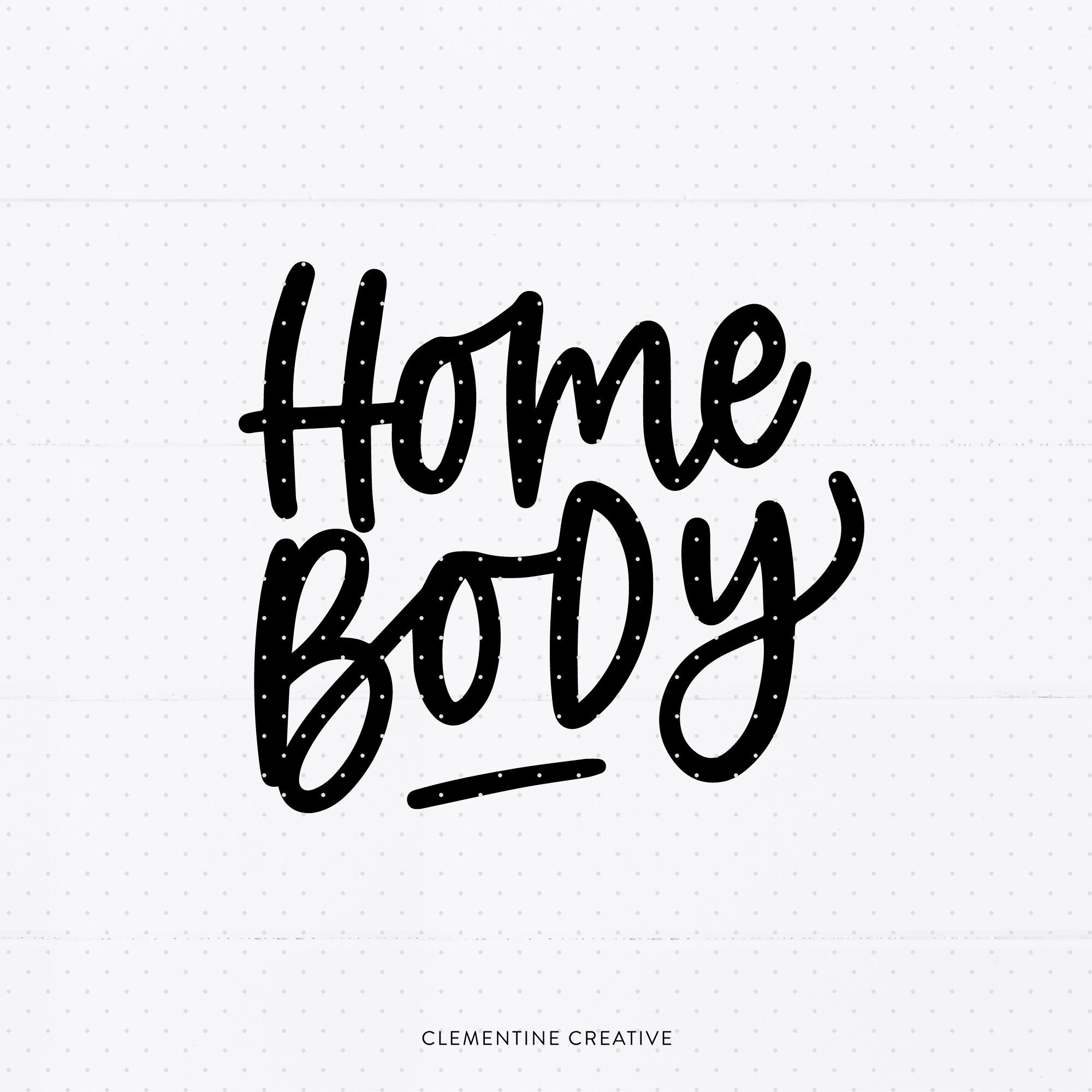 Homebody Svg By Clementine Creative Thehungryjpeg Com