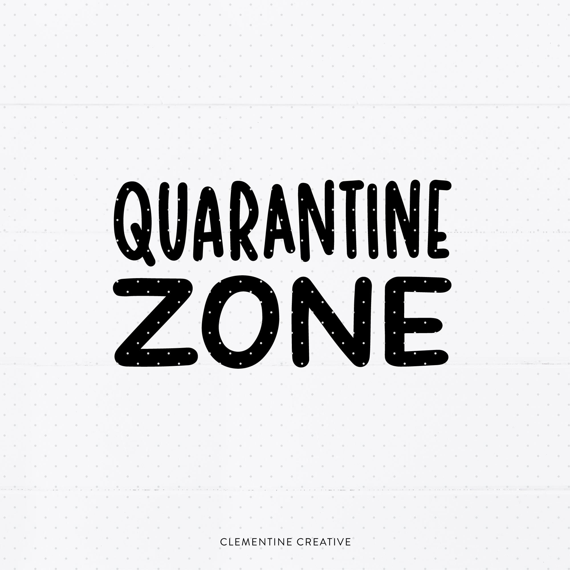 Quarantine Zone Svg By Clementine Creative Thehungryjpeg Com