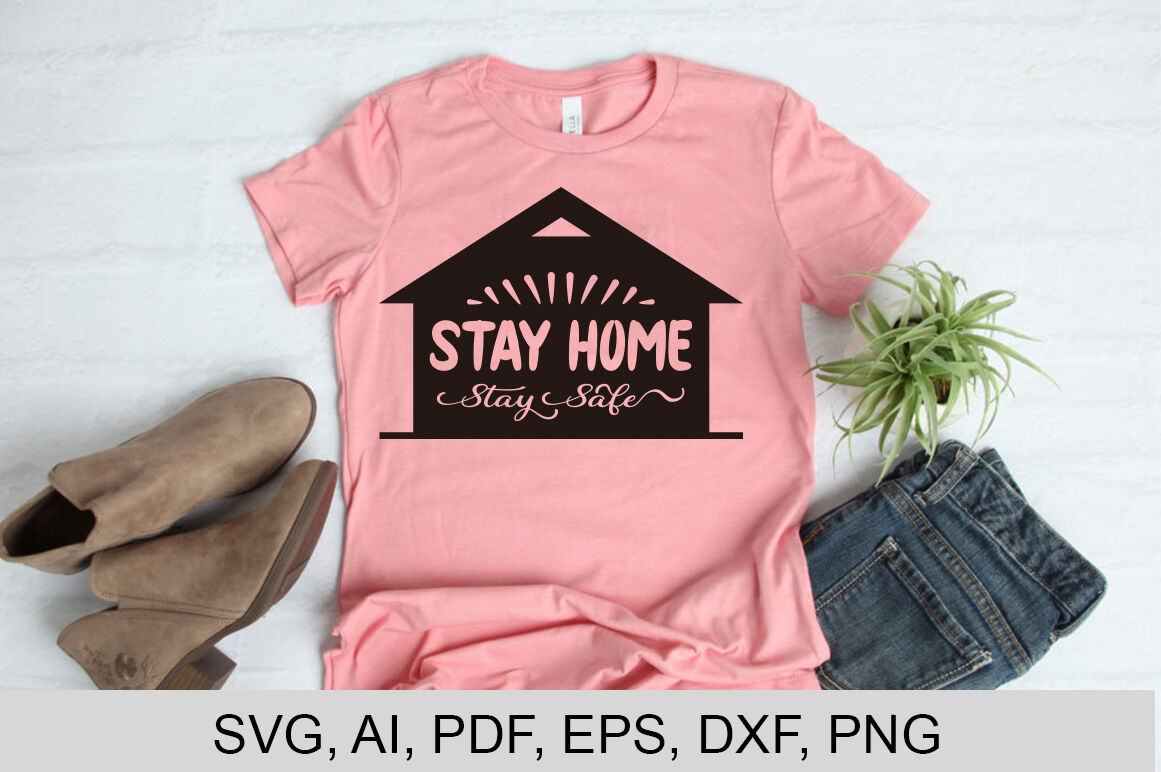 Stay Home Stay Safe By Art Design Thehungryjpeg Com