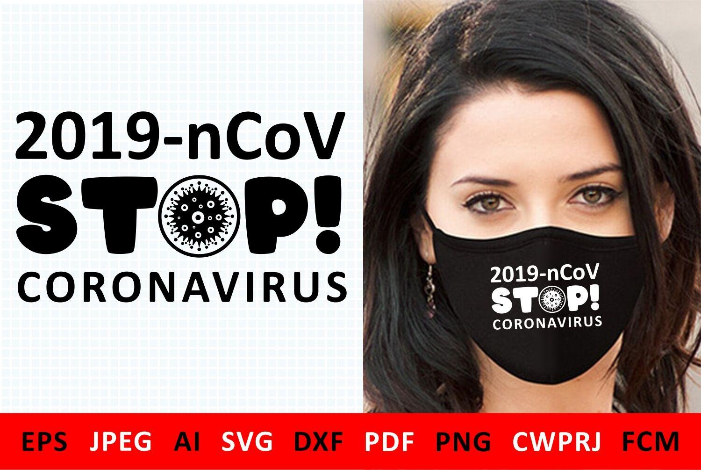 Svg Covid 19 Coronavirus 2019 Ncov For Diy Mask For Volunteers In