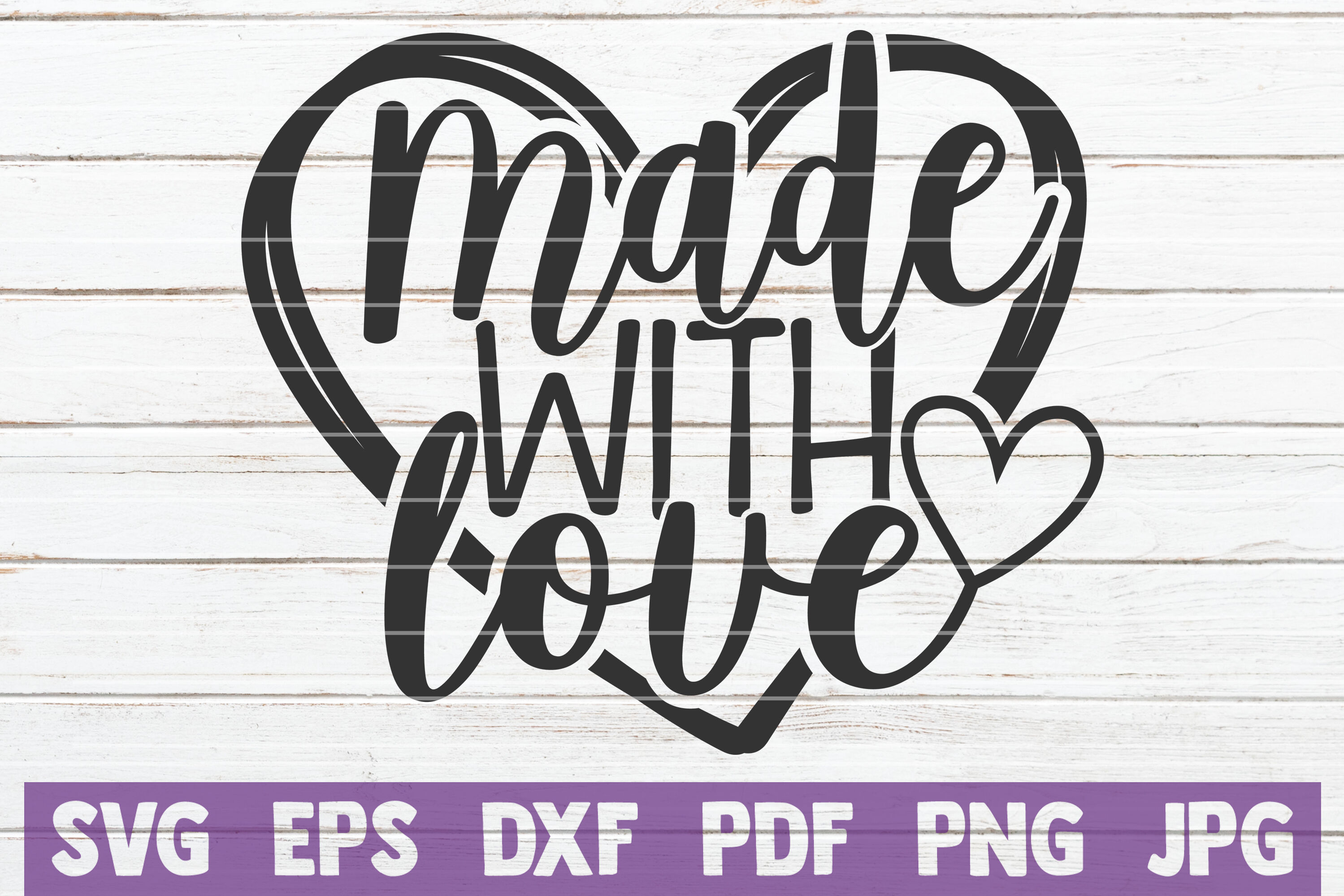 Made With Love Svg Cut File By Mintymarshmallows Thehungryjpeg Com