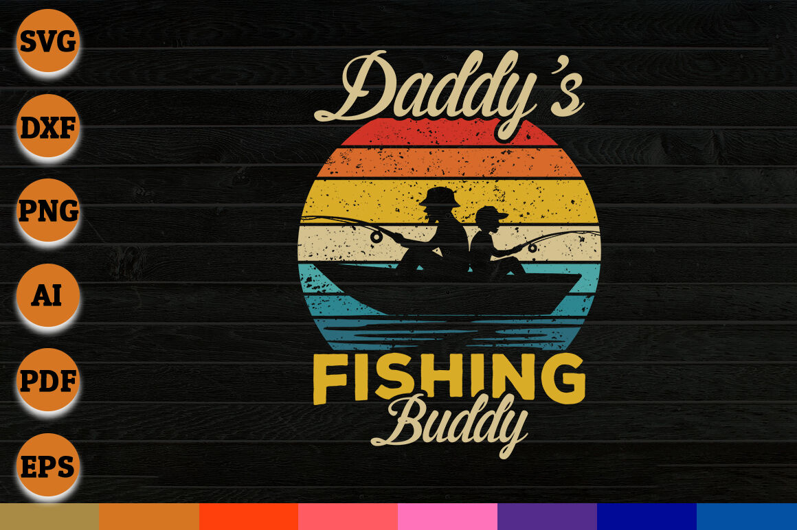 Download Daddys Fishing Buddy Svg Png Dxf Cricut File For Instant Download By Creative Art Thehungryjpeg Com