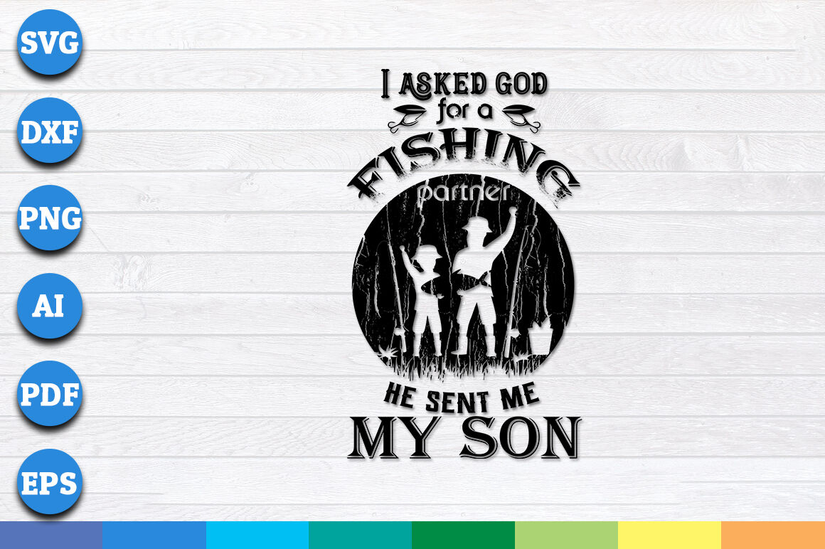 I Asked God For A Fishing Partner He Sent Me My Son Svg Png Dxf
