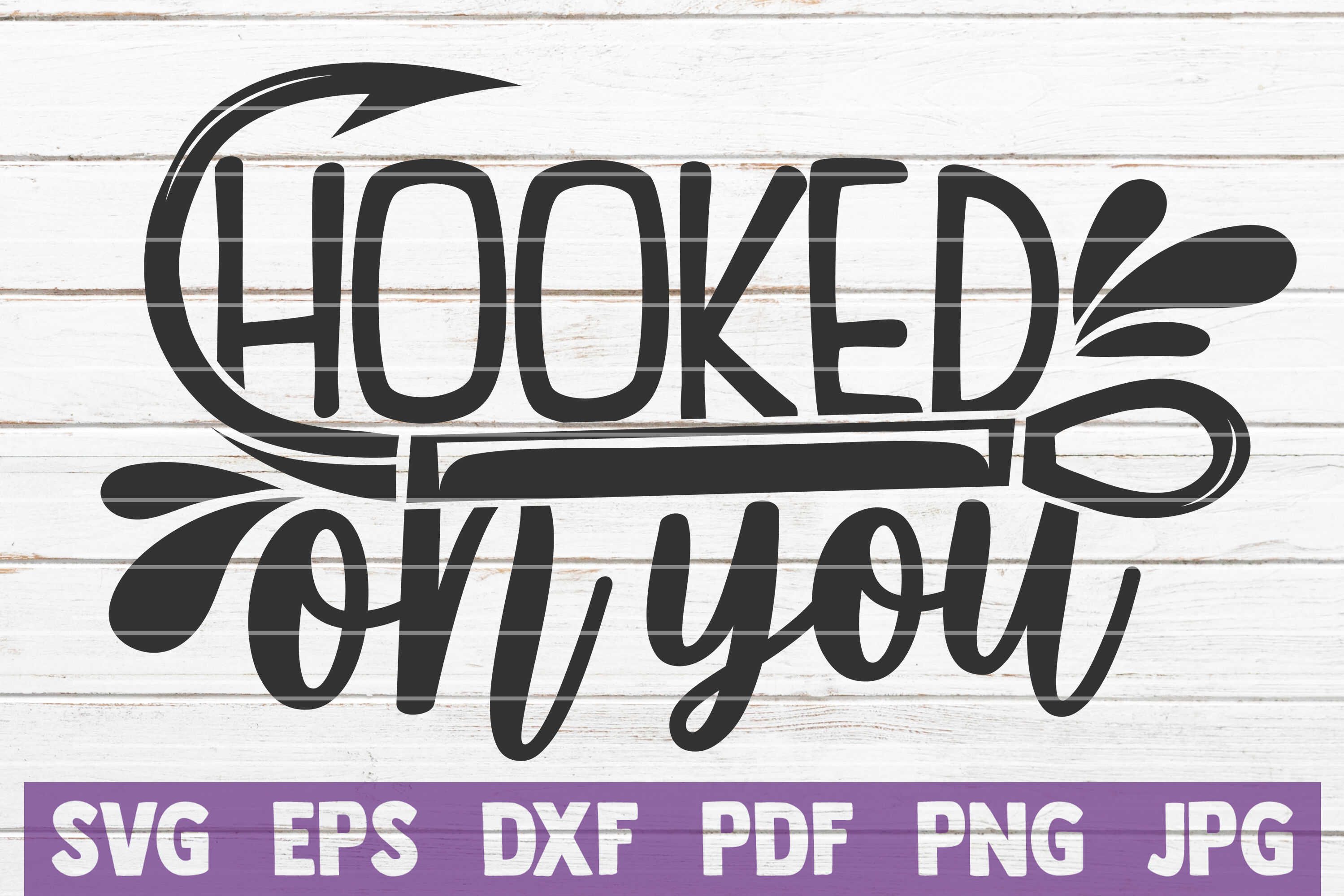 Hooked On You Svg Cut File By Mintymarshmallows Thehungryjpeg Com