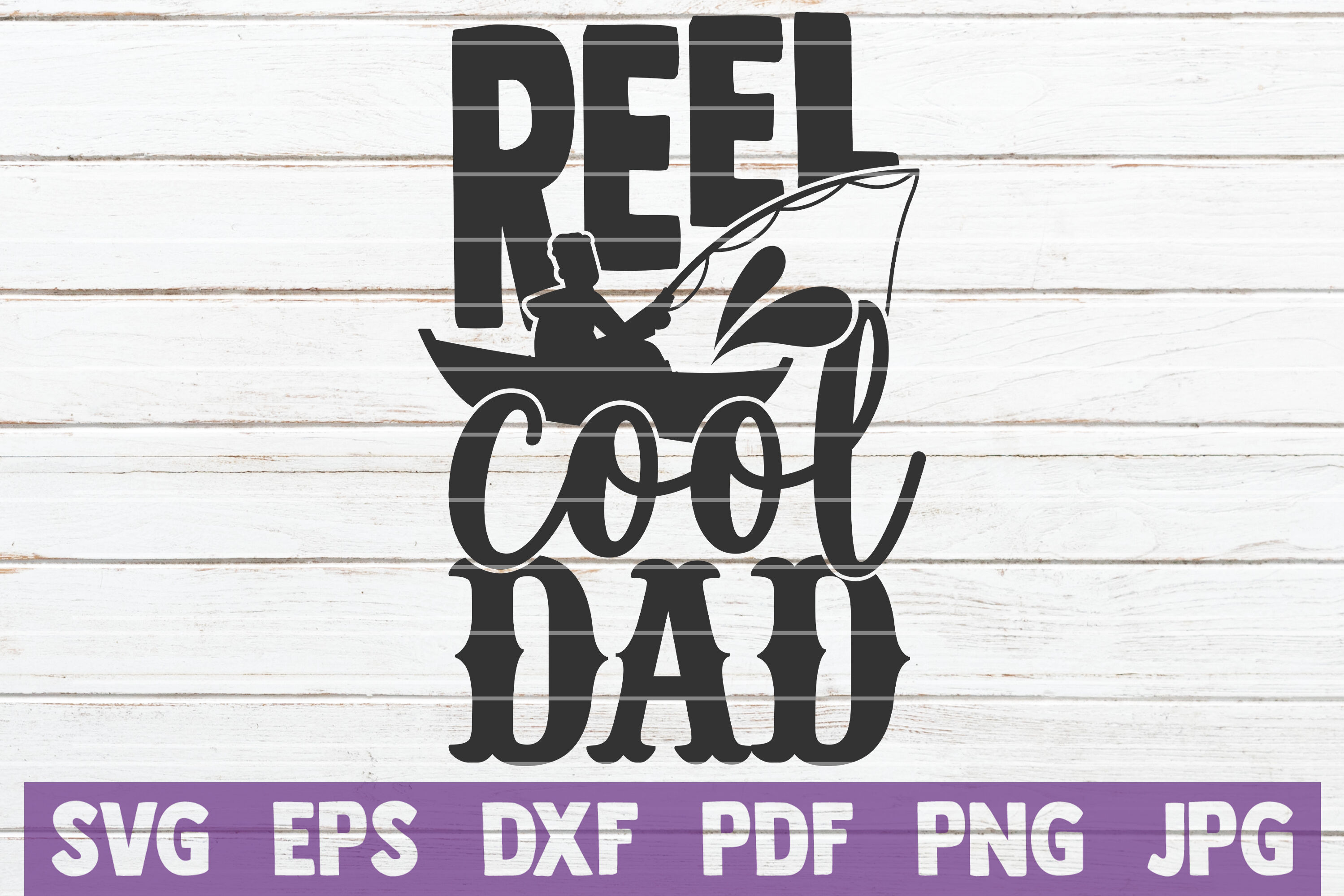 Reel Cool Dad Svg Cut File By Mintymarshmallows Thehungryjpeg Com