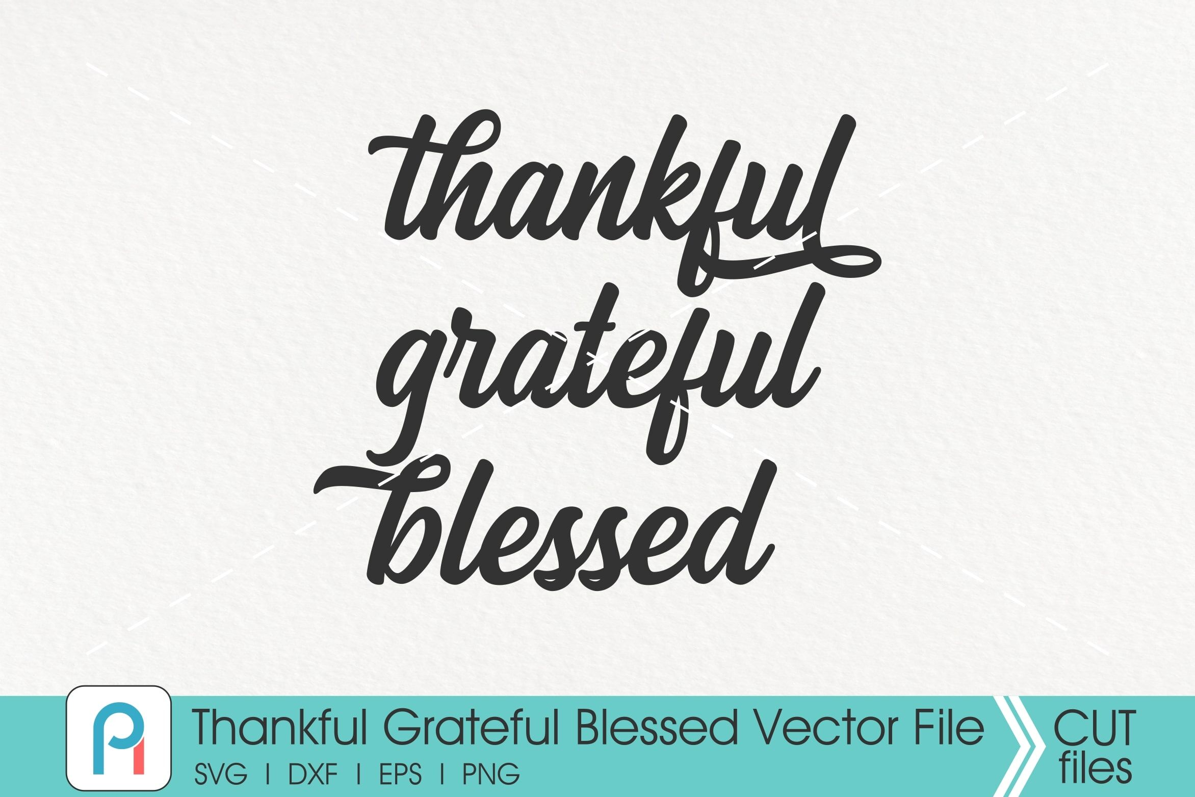 Thankful Grateful Blessed Svg Thankful Svg Blessed Svg By