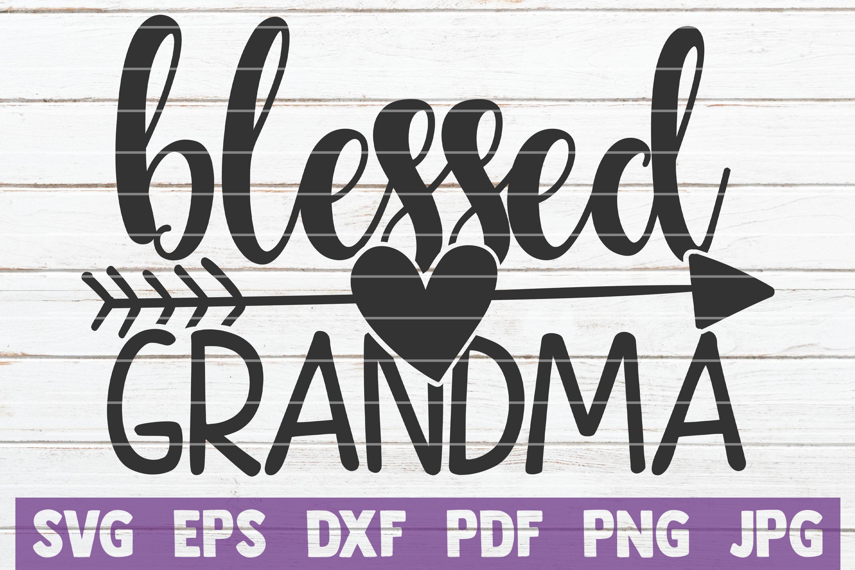 Blessed Grandma Svg Cut File By Mintymarshmallows Thehungryjpeg Com