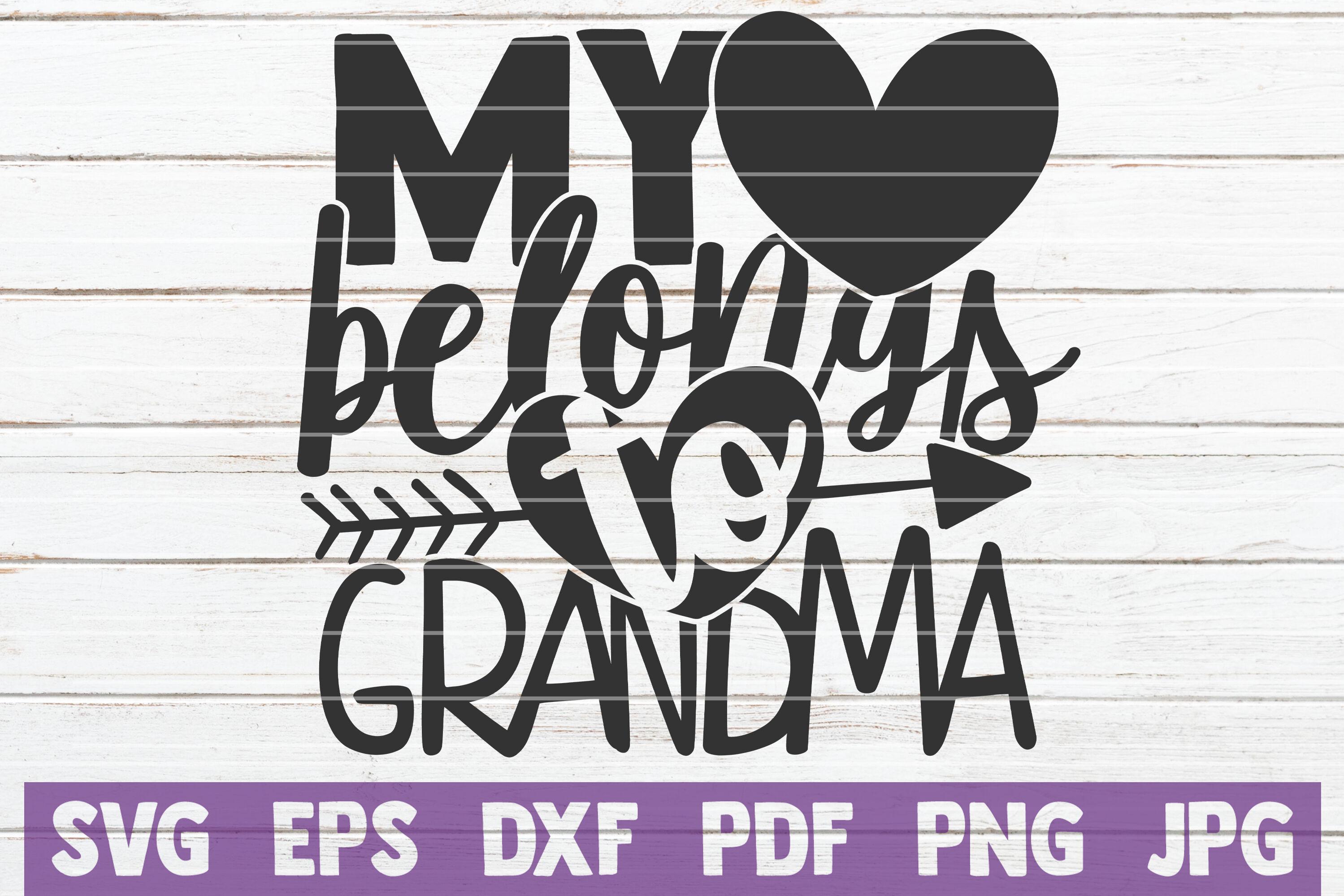 My Heart Belongs To Grandma Svg Cut File By Mintymarshmallows