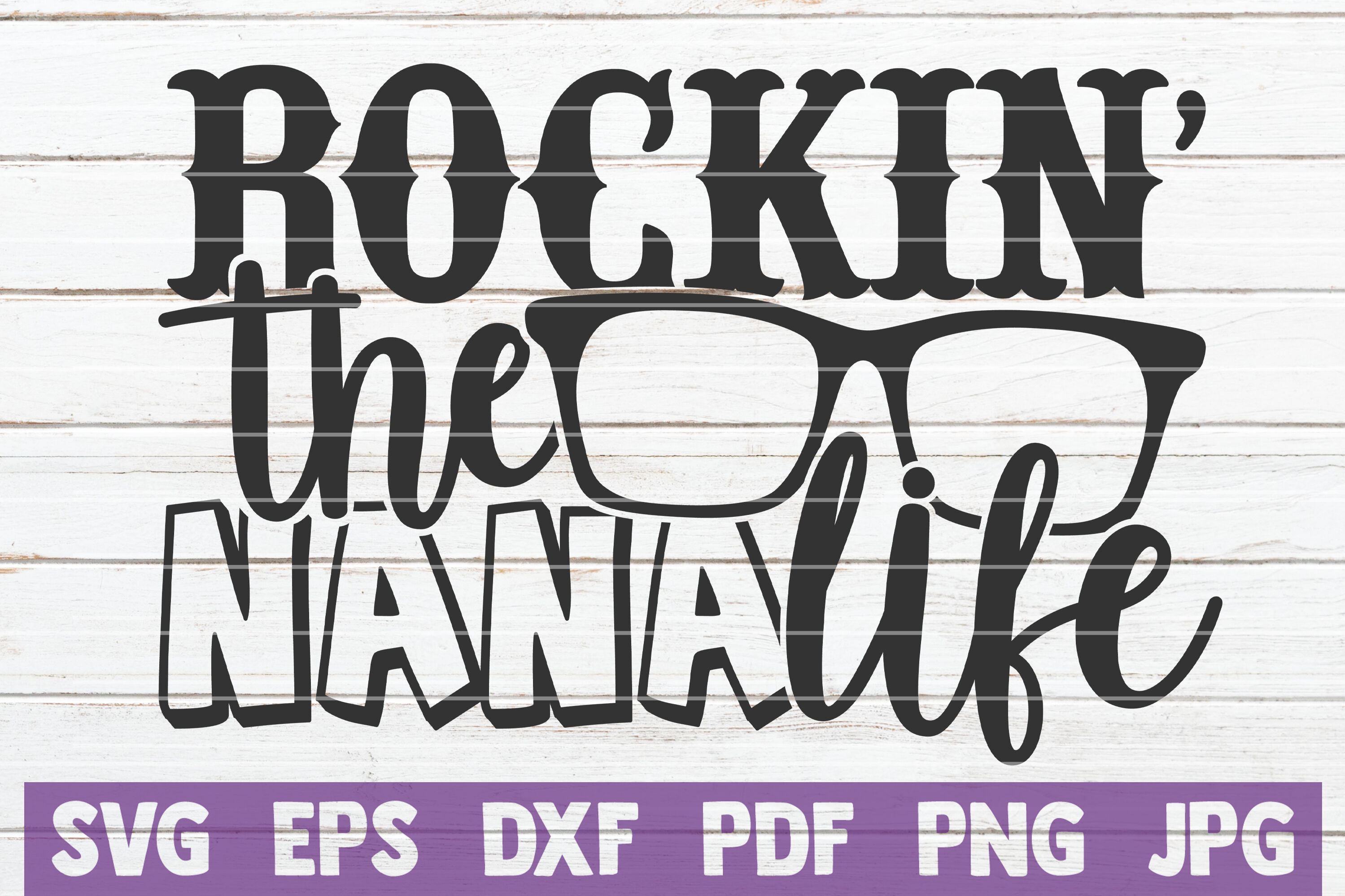 Rockin The Nana Life Svg Cut File By Mintymarshmallows