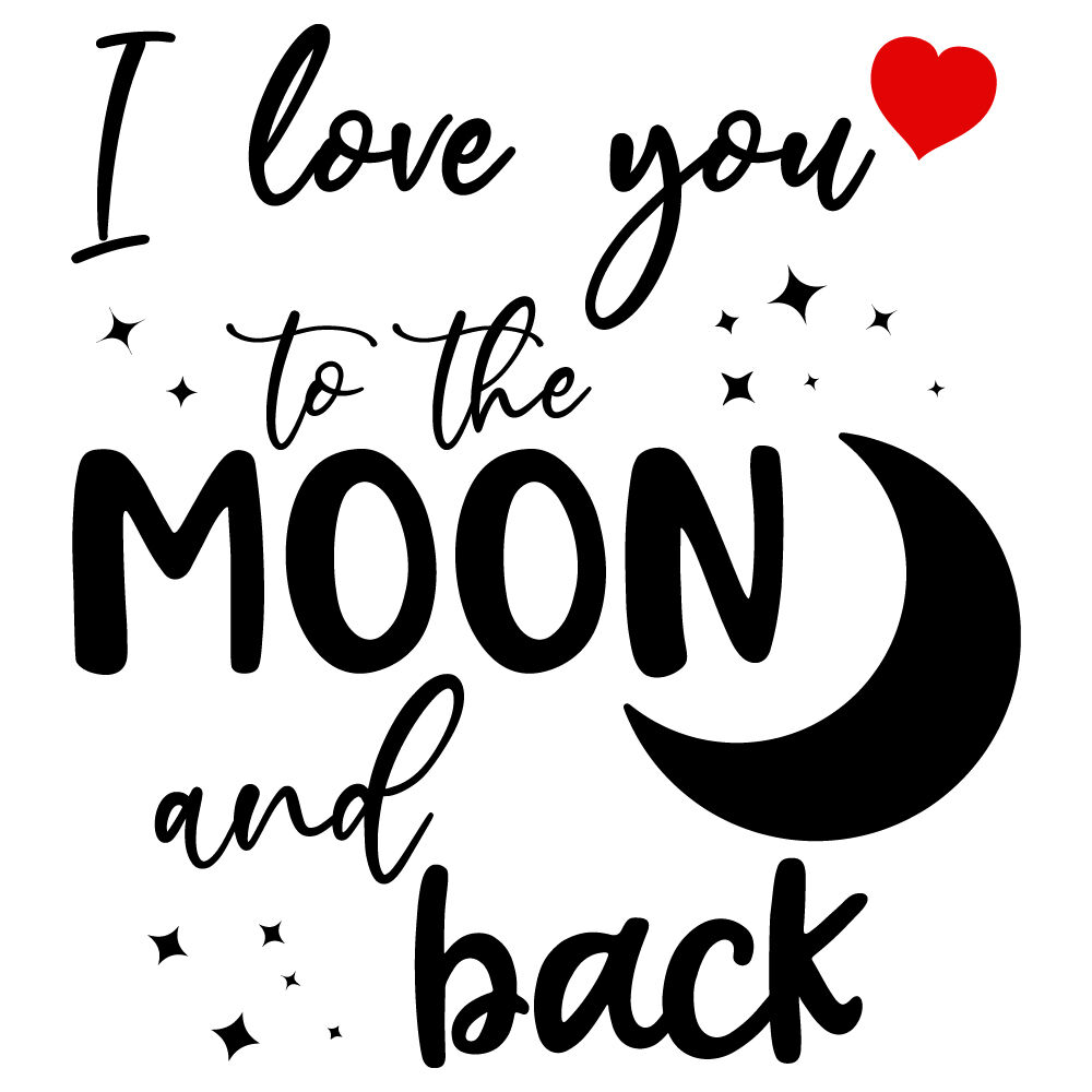 I Love You To The Moon And Back By Ariodsgn Thehungryjpeg Com
