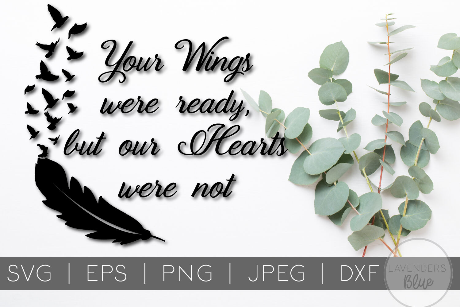 Your Wings Were Ready But Our Hearts Were Not Svg Quote By