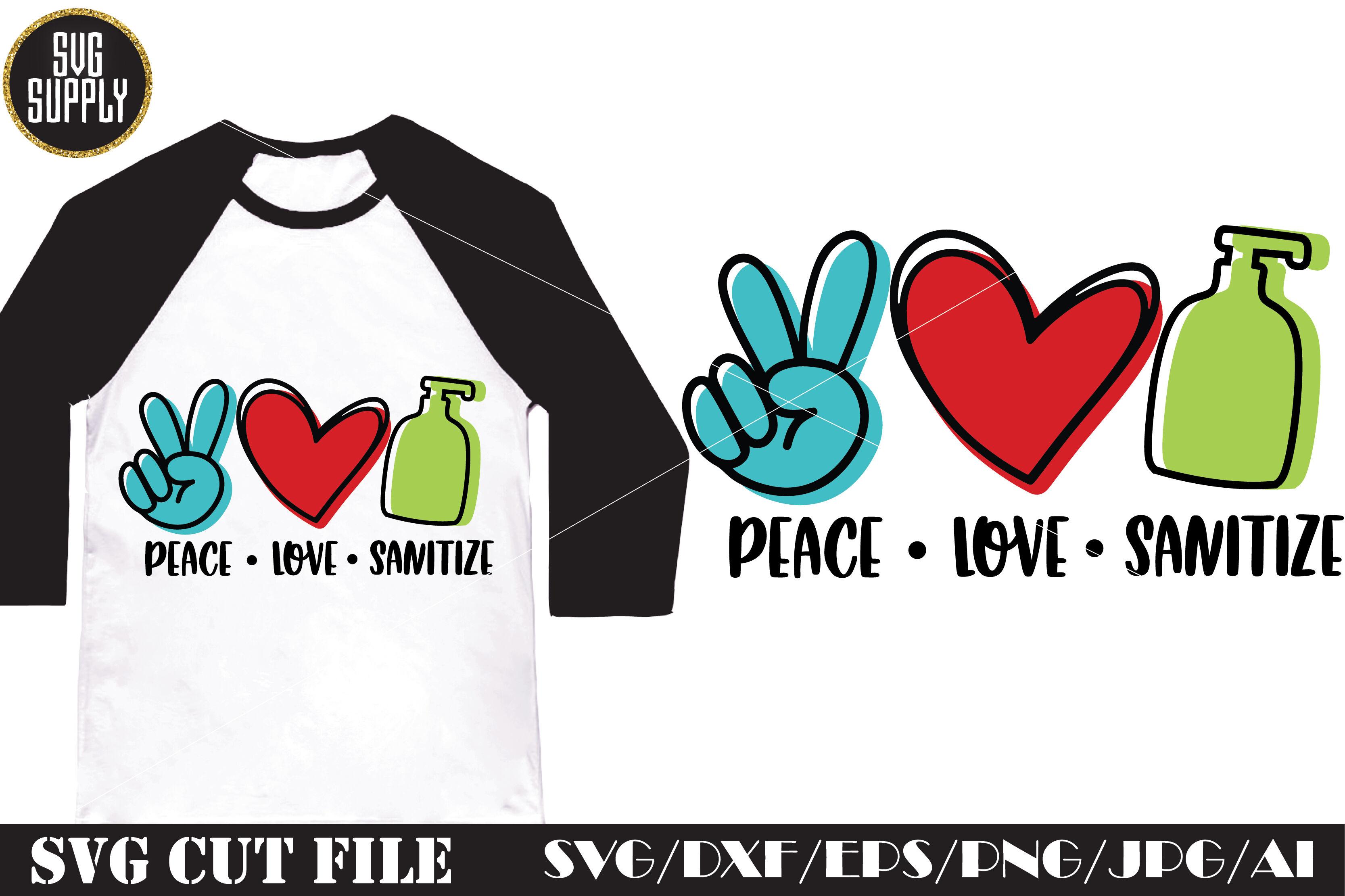 Peace Love Sanitize Svg Cut File By Svgsupply Thehungryjpeg Com